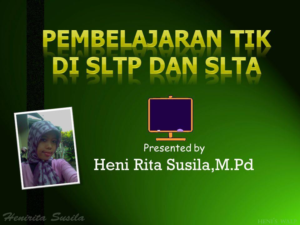 Presented by Heni Rita Susila,M.Pd