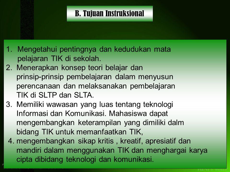 1.Mengetahui pentingnya dan kedudukan mata pelajaran TIK di sekolah.