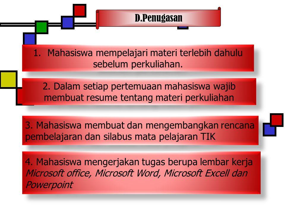 D.Penugasan 2.Dalam setiap pertemuaan mahasiswa wajib membuat resume tentang materi perkuliahan 2.
