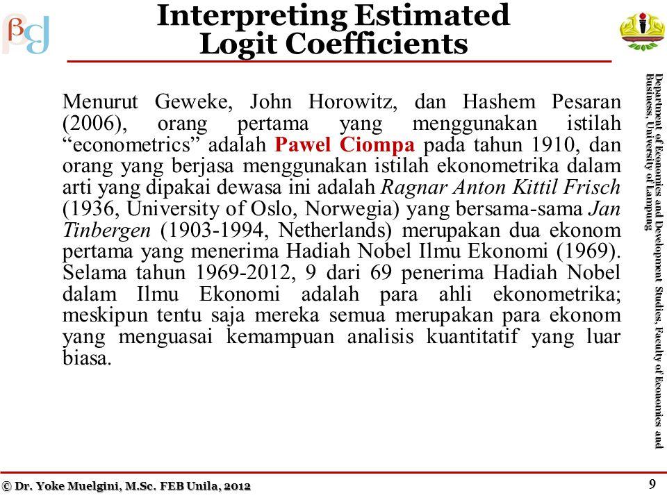"""8 Interpreting Estimated Logit Coefficients Menurut Geweke, John Horowitz, dan Hashem Pesaran (2006), orang pertama yang menggunakan istilah """"economet"""