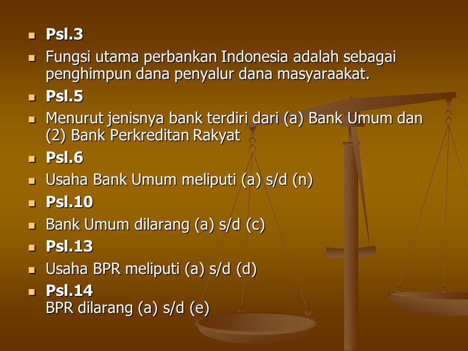 Psl.3 Psl.3 Fungsi utama perbankan Indonesia adalah sebagai penghimpun dana penyalur dana masyaraakat.