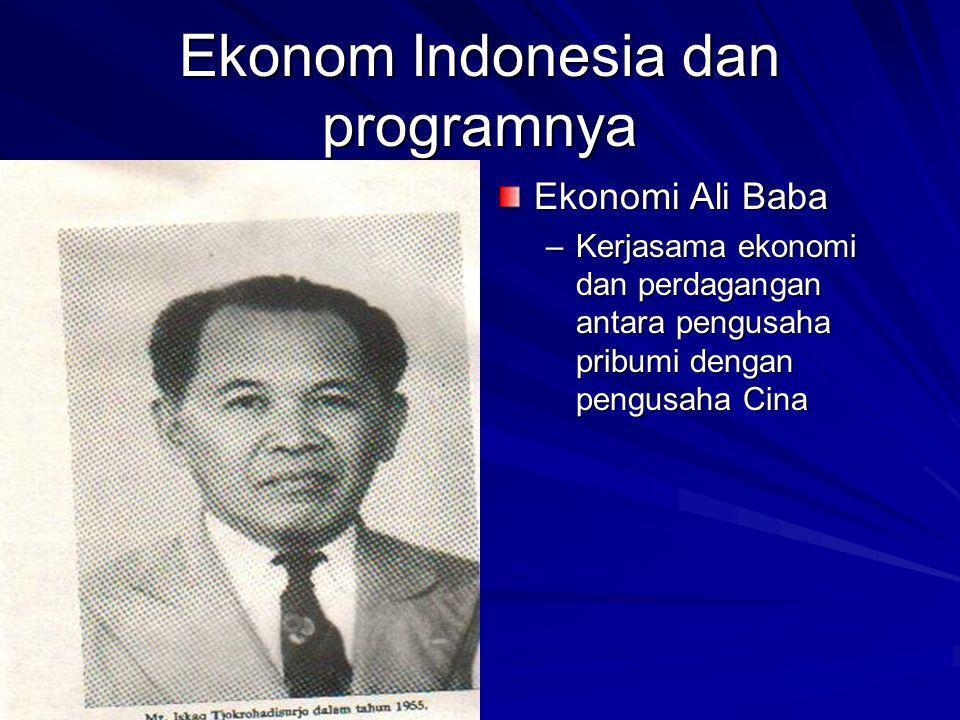 Ekonom Indonesia dan programnya Ekonomi Ali Baba –Kerjasama ekonomi dan perdagangan antara pengusaha pribumi dengan pengusaha Cina