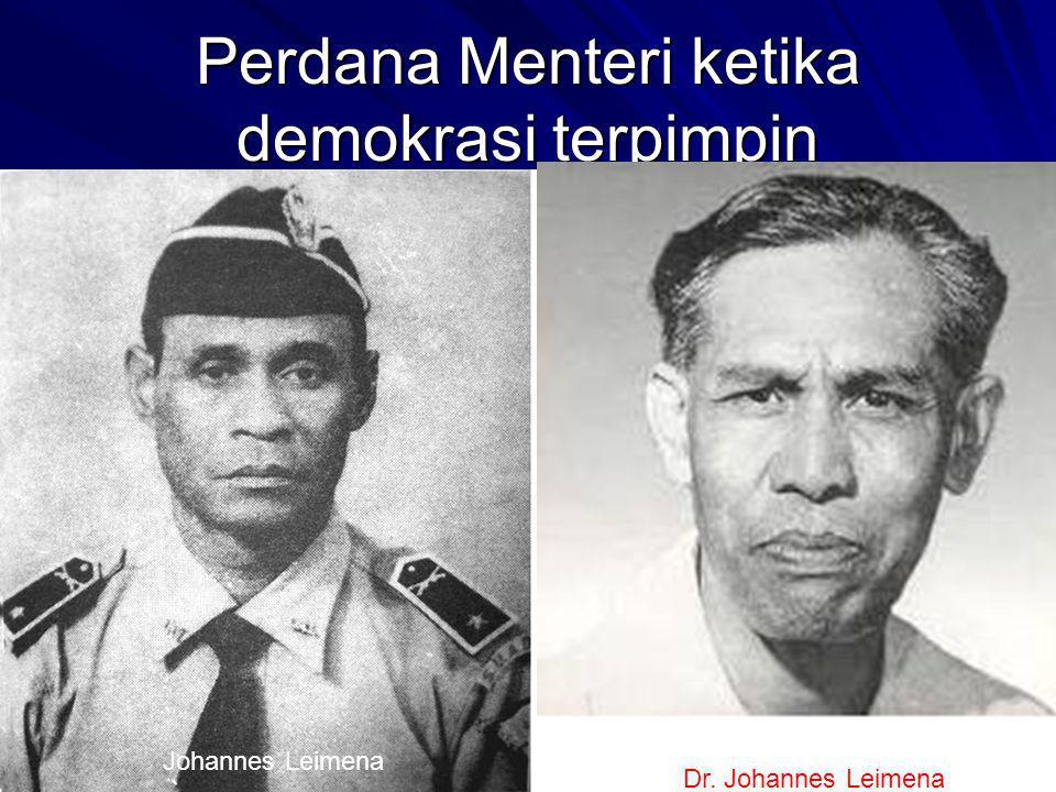 Perdana Menteri ketika demokrasi terpimpin Johannes Leimena Dr. Johannes Leimena