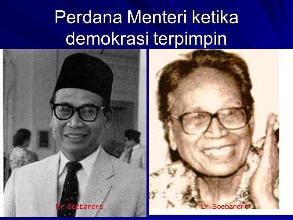 Perdana Menteri ketika demokrasi terpimpin Dr. Soebandrio