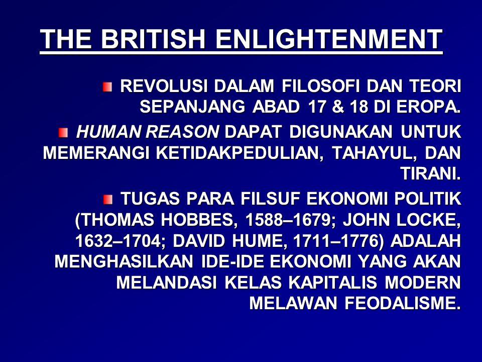 THE BRITISH ENLIGHTENMENT REVOLUSI DALAM FILOSOFI DAN TEORI SEPANJANG ABAD 17 & 18 DI EROPA. HUMAN REASON DAPAT DIGUNAKAN UNTUK MEMERANGI KETIDAKPEDUL