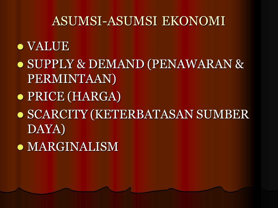 VALUE Value didefinisikan sebagai aktivitas mendasar yang digambarkan dan diukur oleh ilmu ekonomi.