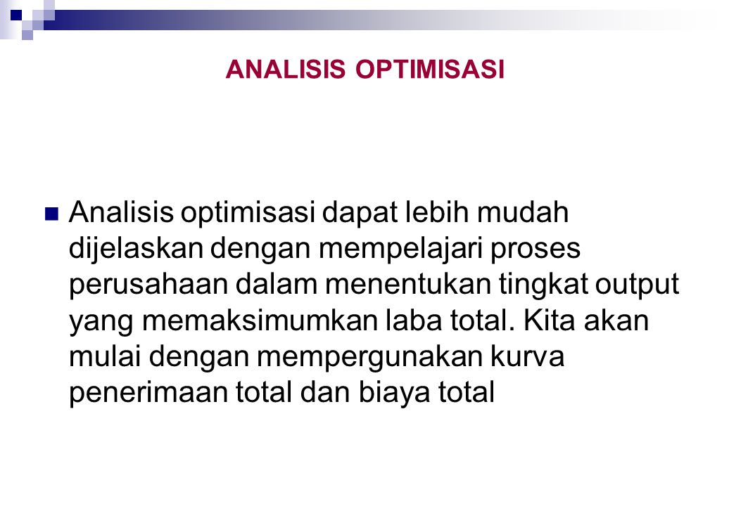 Hubungan BiayaTotal Rata-Rata, dan Marginal dipergunakan untuk menunjukkan bagaimana perusahaan rnemaksimumkan keuntungan (contoh paling penting dan perilaku mengoptimumkan perusahaan).