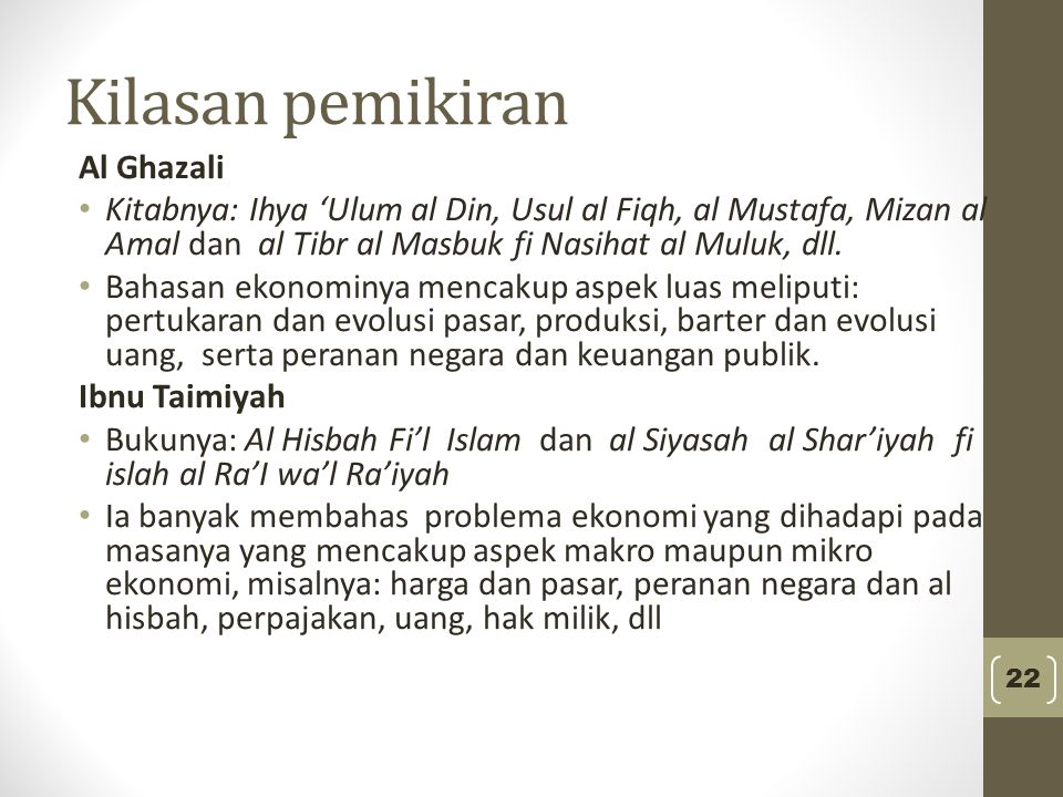 Kilasan pemikiran Al Ghazali Kitabnya: Ihya 'Ulum al Din, Usul al Fiqh, al Mustafa, Mizan al Amal dan al Tibr al Masbuk fi Nasihat al Muluk, dll. Baha