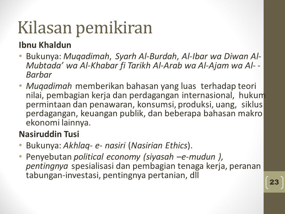 Kilasan pemikiran Ibnu Khaldun Bukunya: Muqadimah, Syarh Al-Burdah, Al-Ibar wa Diwan Al- Mubtada' wa Al-Khabar fi Tarikh Al-Arab wa Al-Ajam wa Al- - B