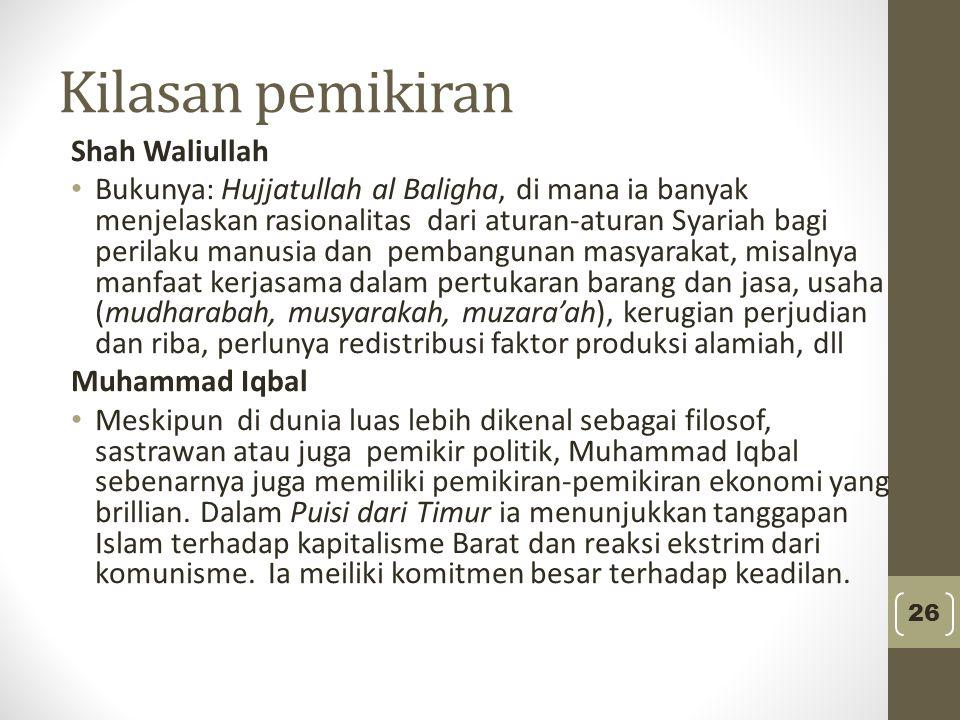 Kilasan pemikiran Shah Waliullah Bukunya: Hujjatullah al Baligha, di mana ia banyak menjelaskan rasionalitas dari aturan-aturan Syariah bagi perilaku