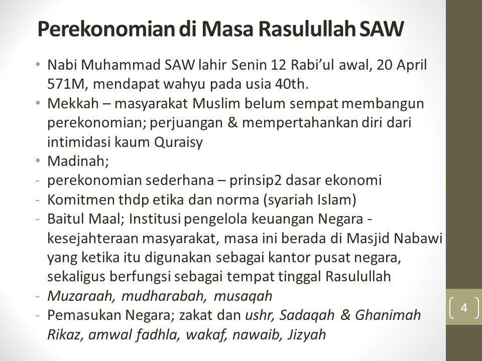 Perekonomian di Masa Rasulullah SAW Nabi Muhammad SAW lahir Senin 12 Rabi'ul awal, 20 April 571M, mendapat wahyu pada usia 40th. Mekkah – masyarakat M