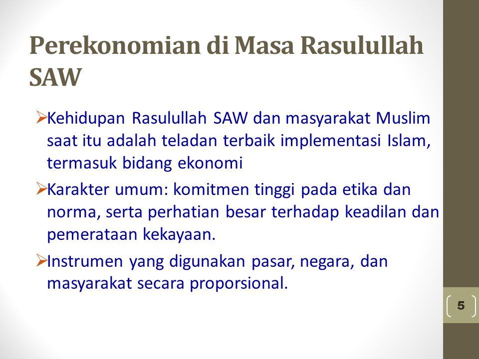 Perekonomian di Masa Rasulullah SAW  Kehidupan Rasulullah SAW dan masyarakat Muslim saat itu adalah teladan terbaik implementasi Islam, termasuk bida