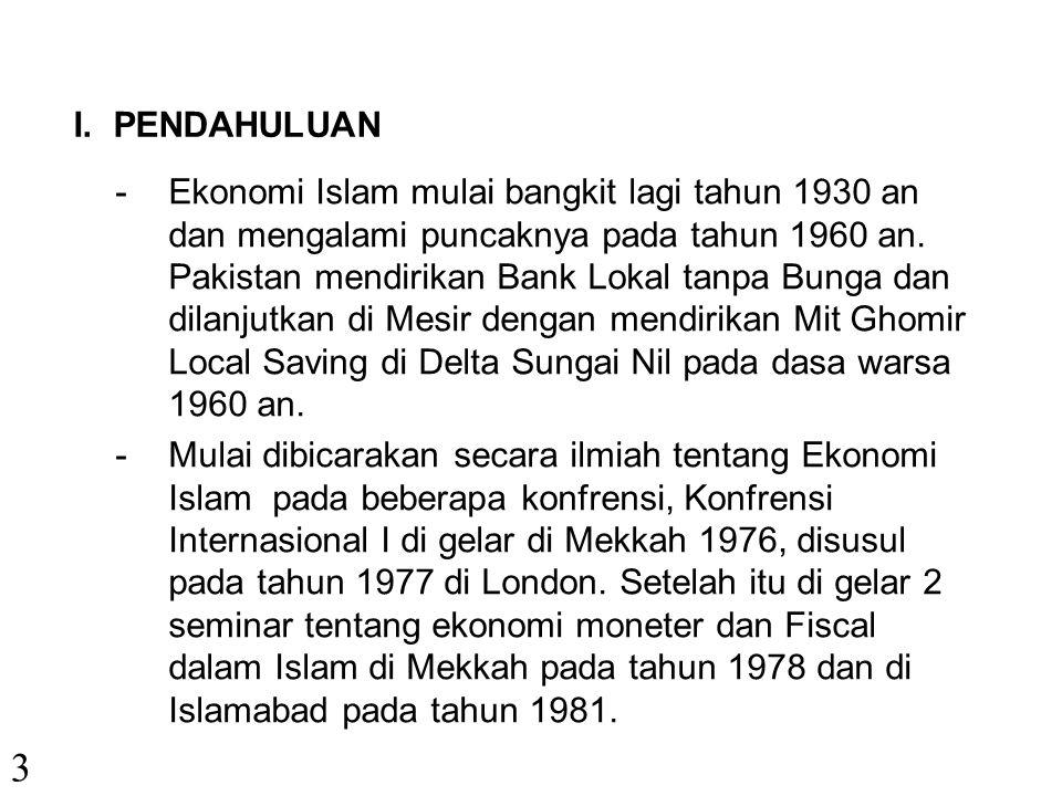 MATERI KULIAH UMUM 2 I.Pendahuluan II.Pengertian dan Prinsip Ekonomi Syariah III.Perkembangan Pemikiran Ekonomi IV.Aliran-Aliran Dalam Ekonomi Islam V