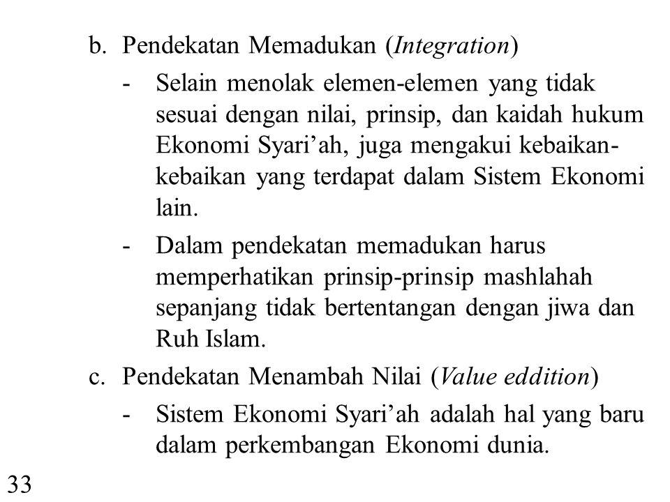 "32 a.Pendekatan Menolak (Negation). -Segala hal yang bertentangan dengan prinsip Agama Islam harus ditolak. -Perlunya mekanisme ""Filter"" dalam proses"