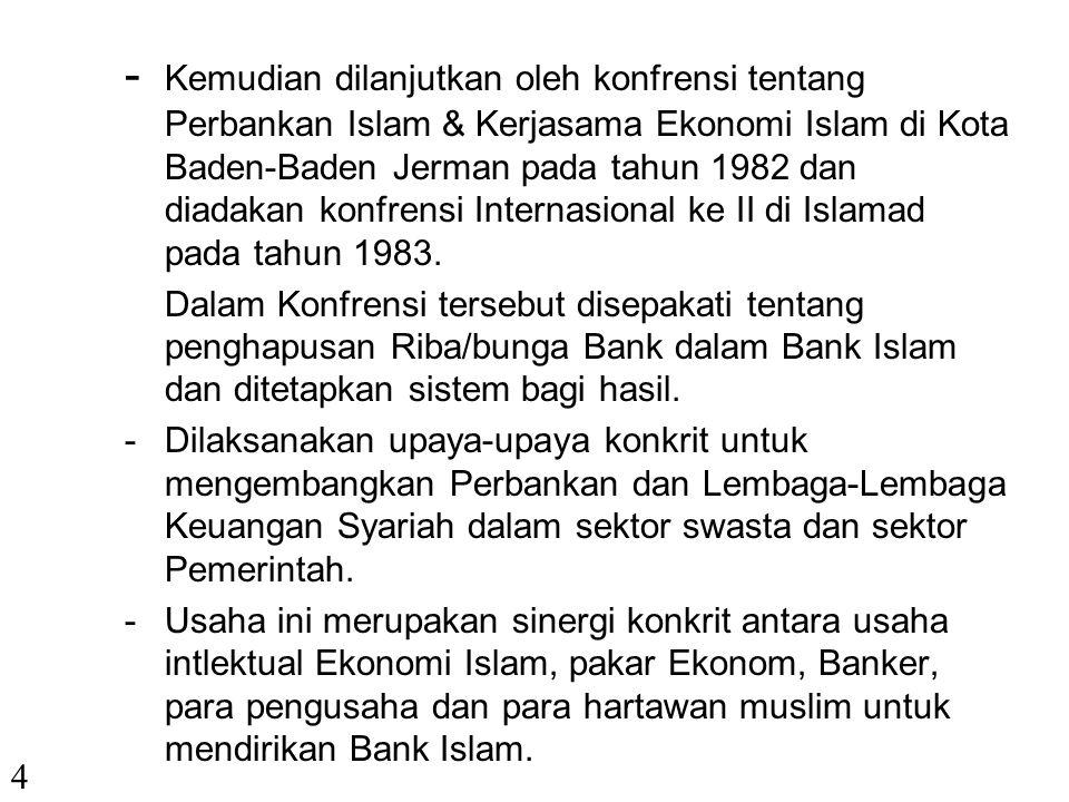 I.PENDAHULUAN 3 -Ekonomi Islam mulai bangkit lagi tahun 1930 an dan mengalami puncaknya pada tahun 1960 an.