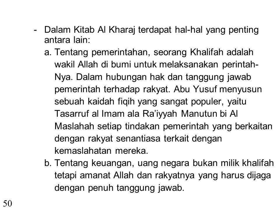 2. Abu Yusuf (113-182 H/731-798 M) -Beliau Ketua Mahkamah Agung pada masa Khalifah Harun Ar Rasyid (Bani Abbasiyah), lahir tahun 113 H di Kufah. -Kita