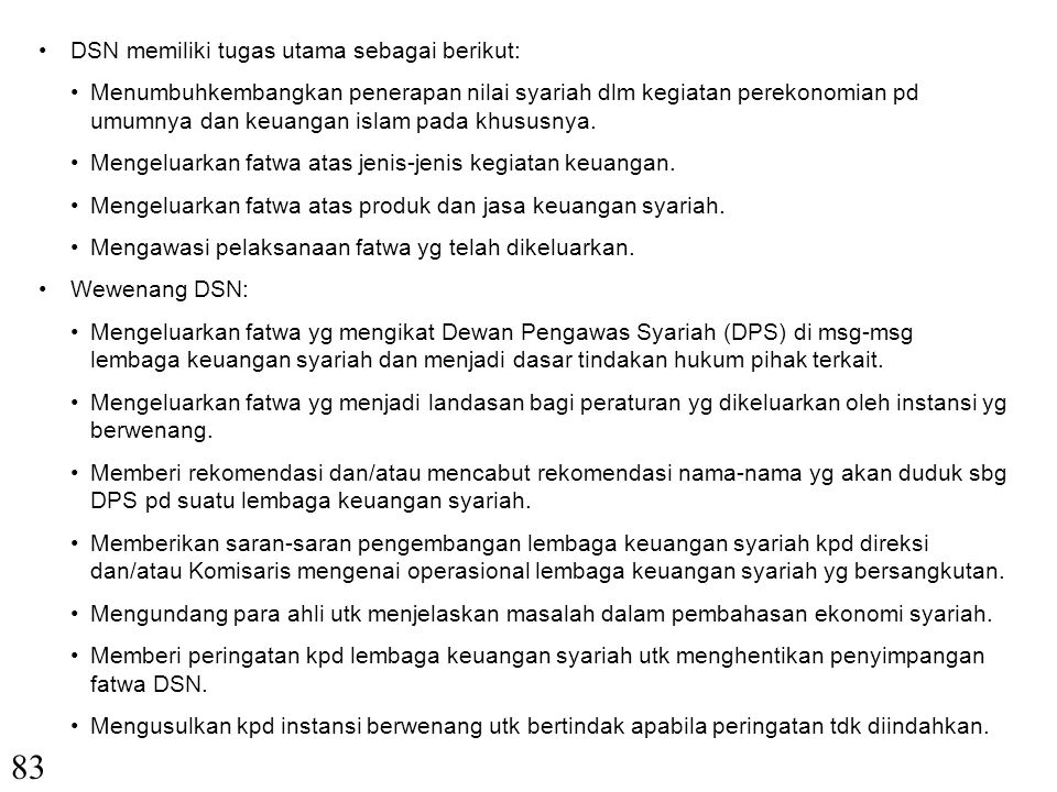 X.LEMBAGA-LEMBAGA YANG ADA HUBUNGANNYA DENGAN EKONOMI SYARIAH 82 1.Dewan Syariah Nasional (DSN) DSN adalah salah satu lembaga yg dibentuk Majlis Ulama Indonesia (MUI) pd tahun 1998 yg kemudian dikukuhkan oleh SK Dewan Pimpinan MUI no.
