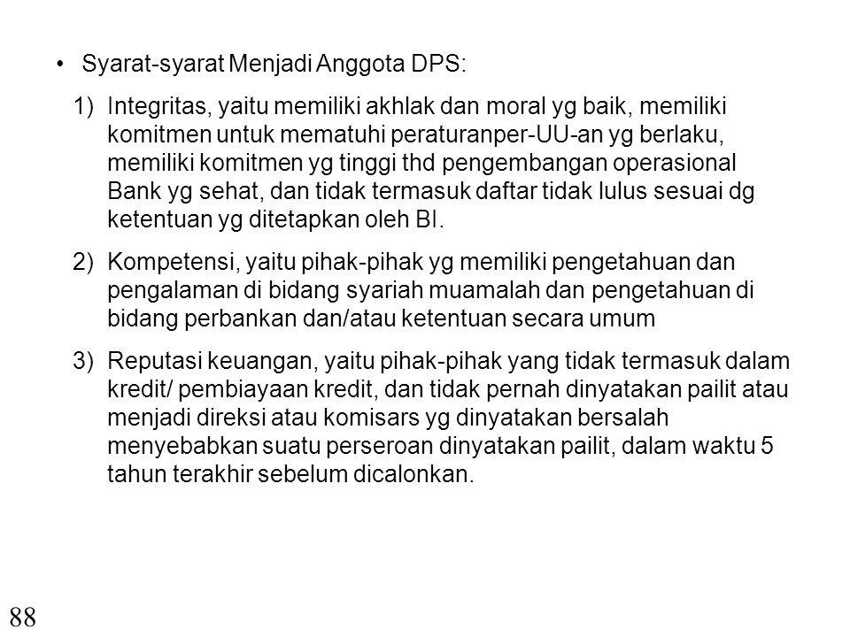 87 Tugas dan DPS: 1)Memberikan nasihat dan saran kepada direksi, pimpinan unit usaha syariah dan pimpinan kantor cabang LKS mengenai hal- hal yg berkaitan dg aspek syariah.