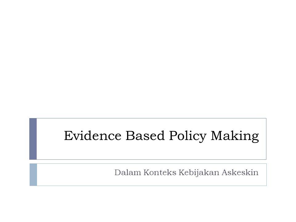 Evidence Based Policy Making Dalam Konteks Kebijakan Askeskin