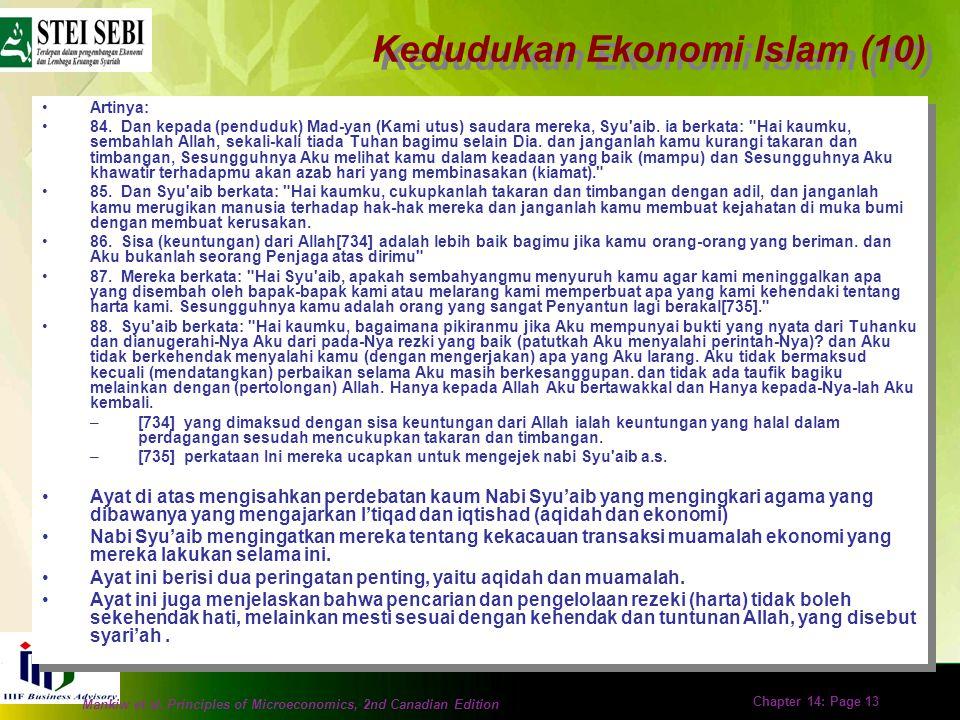 Mankiw et al. Principles of Microeconomics, 2nd Canadian Edition Chapter 14: Page 12 Kedudukan Ekonomi Islam (9) Padahal ajaran tentang muamalah ekono