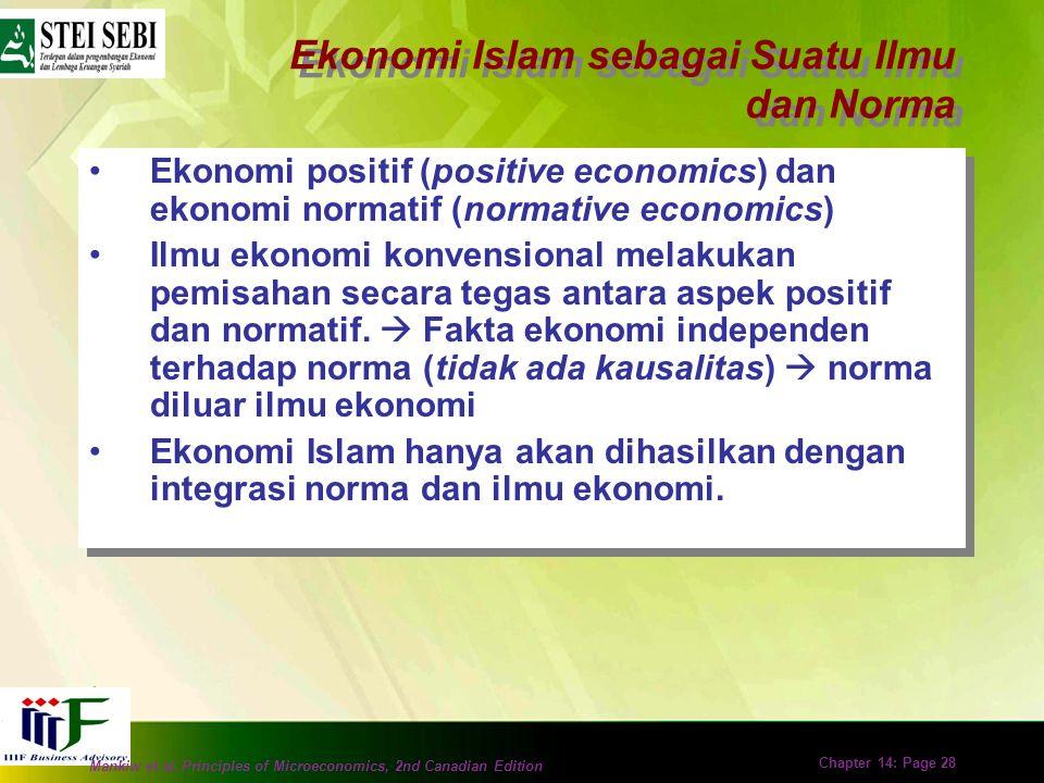 Mankiw et al. Principles of Microeconomics, 2nd Canadian Edition Chapter 14: Page 27 Pengertian dan Lingkup Ekonomi Islam (2) Beberapa ekonom memberik