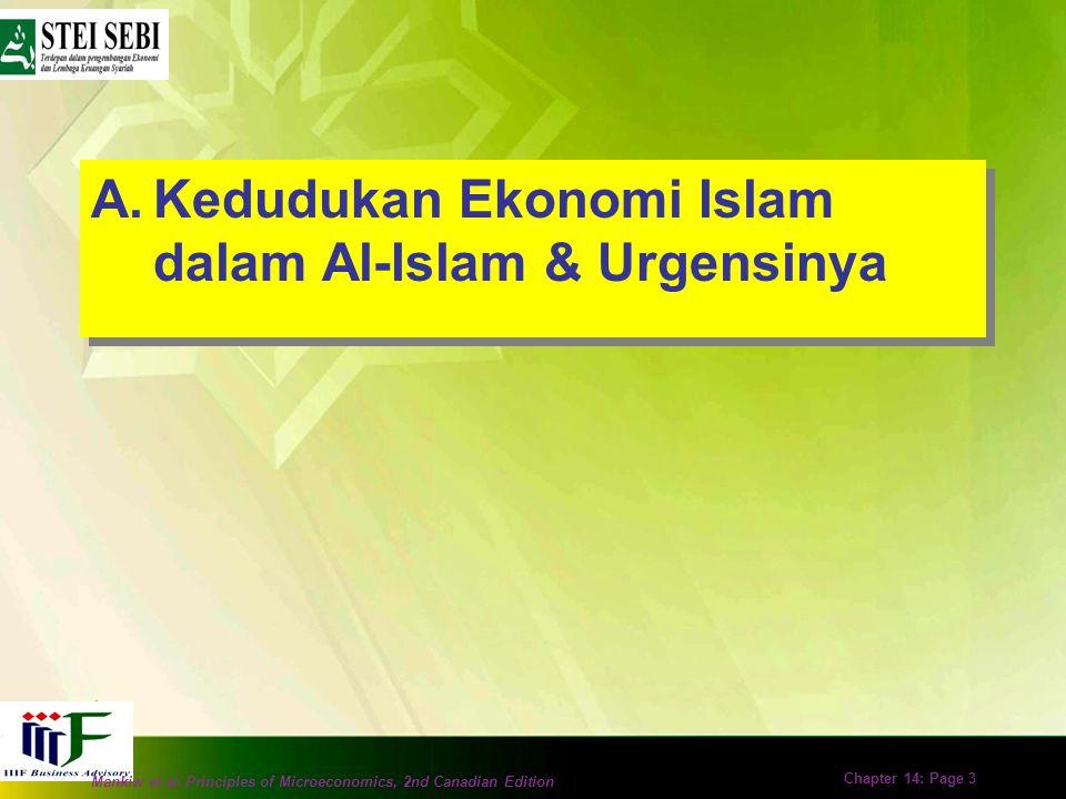 Mankiw et al. Principles of Microeconomics, 2nd Canadian Edition Chapter 14: Page 2 Bahasan Pertemuan Ini A.Kedudukan Ekonomi Islam dalam Al- Islam &