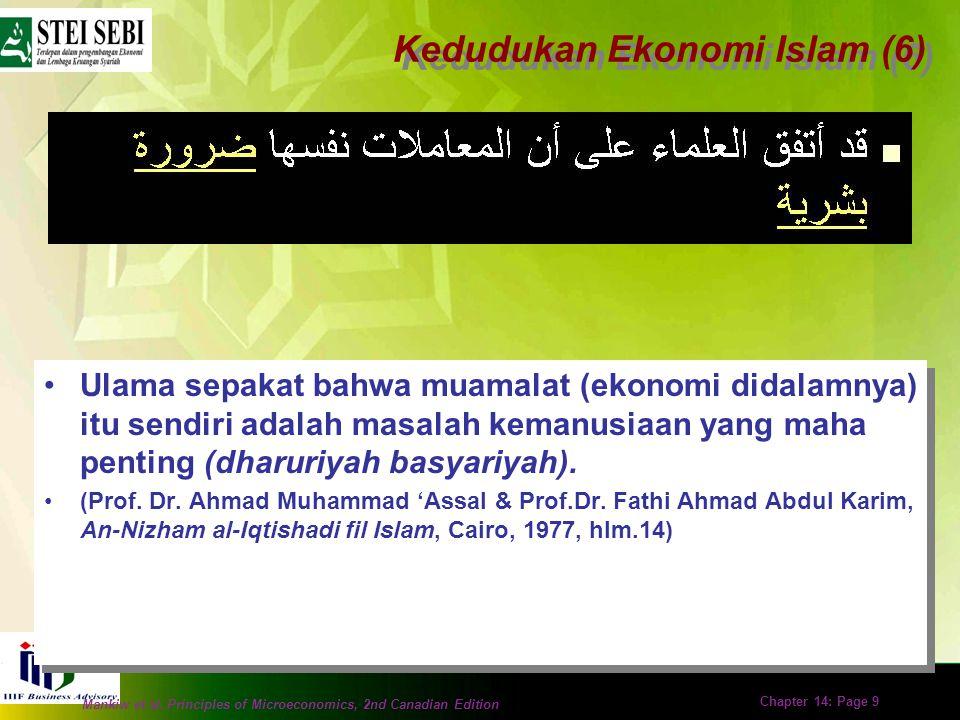 Mankiw et al. Principles of Microeconomics, 2nd Canadian Edition Chapter 14: Page 8 Berdasarkan ini, maka tidak boleh kita mempelajari ekonomi Islam s