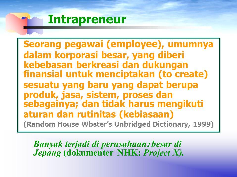 Seorang pegawai ( employee ), umumnya dalam korporasi besar, yang diberi kebebasan berkreasi dan dukungan finansial untuk menciptakan (to create) sesu