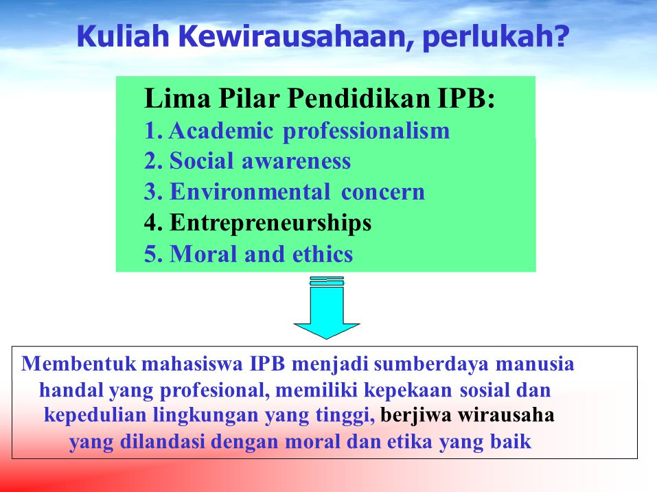 Membentuk mahasiswa IPB menjadi sumberdaya manusia handal yang profesional, memiliki kepekaan sosial dan kepedulian lingkungan yang tinggi, berjiwa wi