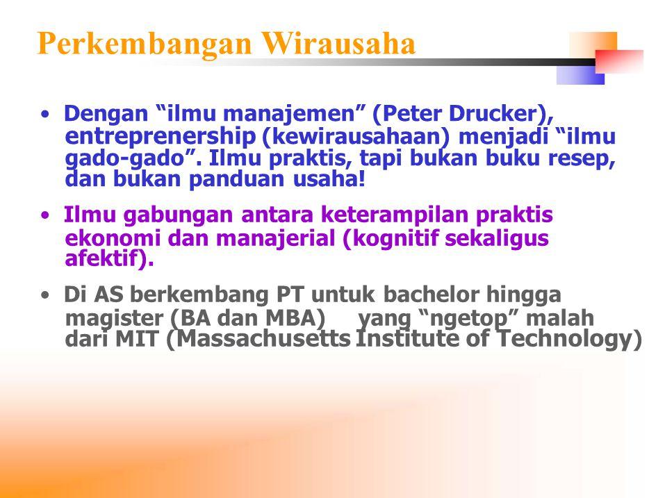 """Dengan """"ilmu manajemen"""" (Peter Drucker), entreprenership (kewirausahaan) menjadi """"ilmu gado-gado"""". Ilmu praktis, tapi bukan buku resep, dan bukan pand"""