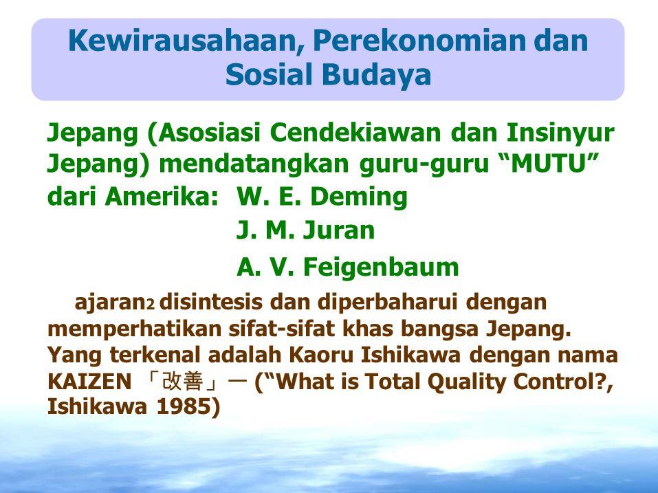 """Jepang (Asosiasi Cendekiawan dan Insinyur Jepang) mendatangkan guru-guru """"MUTU"""" dari Amerika: W. E. Deming J. M. Juran A. V. Feigenbaum ajaran 2 disin"""