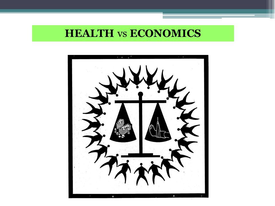 HEALTH vs ECONOMICS