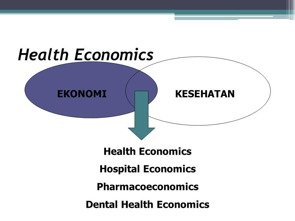 Health Economics EKONOMIKESEHATAN Health Economics Hospital Economics Pharmacoeconomics Dental Health Economics