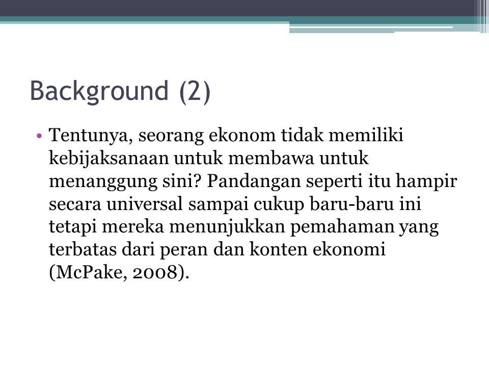 Background (2) Tentunya, seorang ekonom tidak memiliki kebijaksanaan untuk membawa untuk menanggung sini? Pandangan seperti itu hampir secara universa