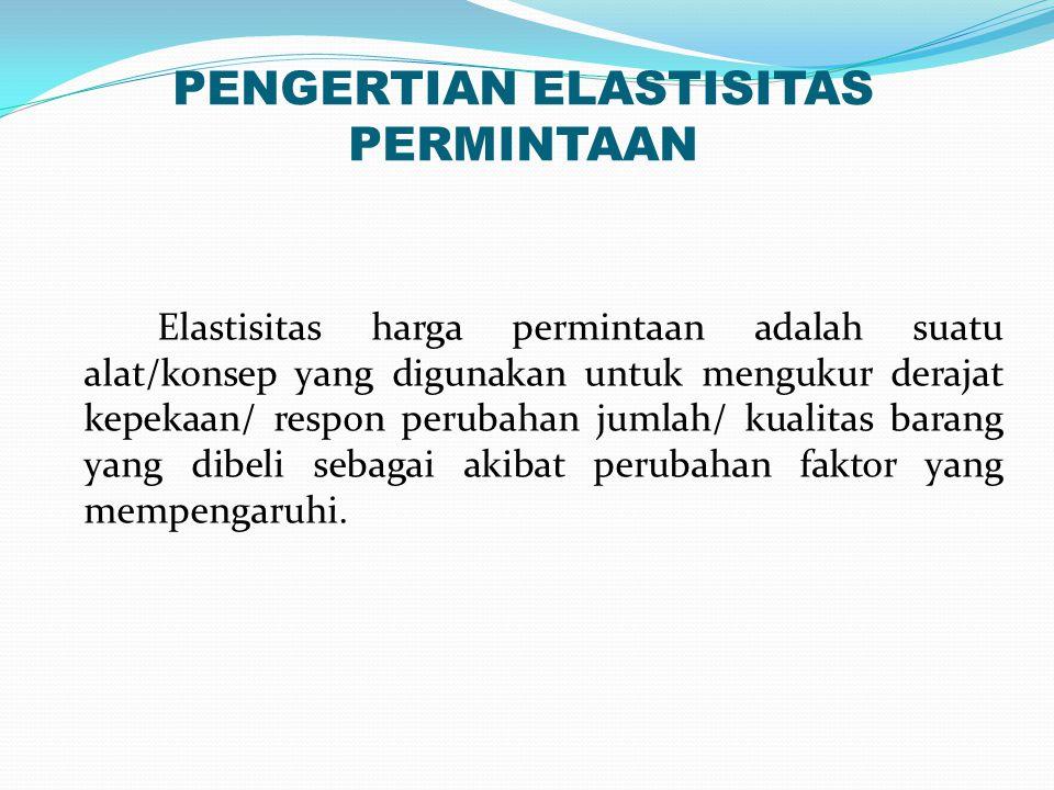 KOEFISIEN ELASTISITAS PERMINTAAN Jenis-jenis Elastisitas Permintaan dan Kurva Elastisitas Permintaan Berdasarkan Nilai Koefisien Elastisitas Harga permintaan dapat dibagi menjadi lima Jenis, yaitu: 1.