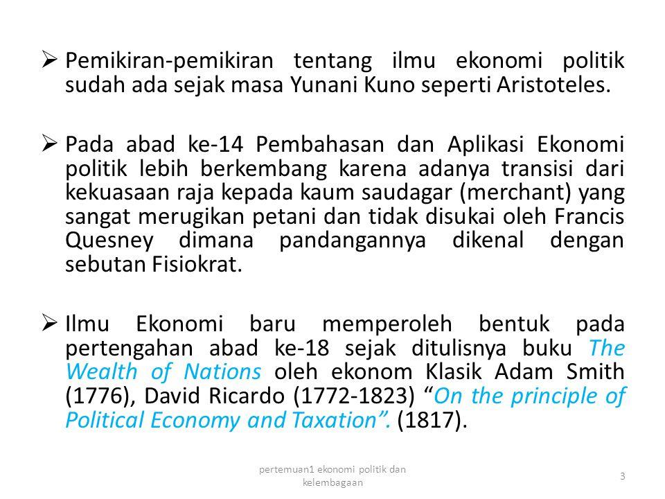  Pemikiran-pemikiran tentang ilmu ekonomi politik sudah ada sejak masa Yunani Kuno seperti Aristoteles.