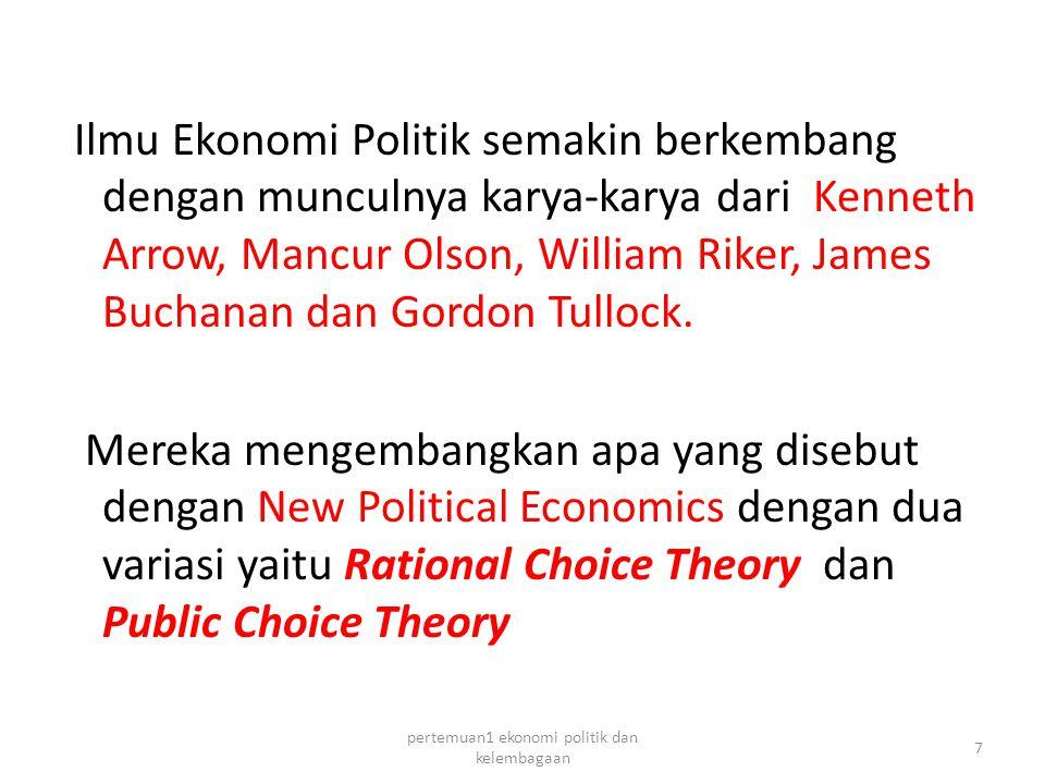 Ilmu Ekonomi Politik semakin berkembang dengan munculnya karya-karya dari Kenneth Arrow, Mancur Olson, William Riker, James Buchanan dan Gordon Tullock.
