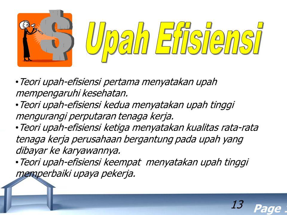 Free Powerpoint Templates Page 13 13 Teori upah-efisiensi pertama menyatakan upah mempengaruhi kesehatan. Teori upah-efisiensi kedua menyatakan upah t