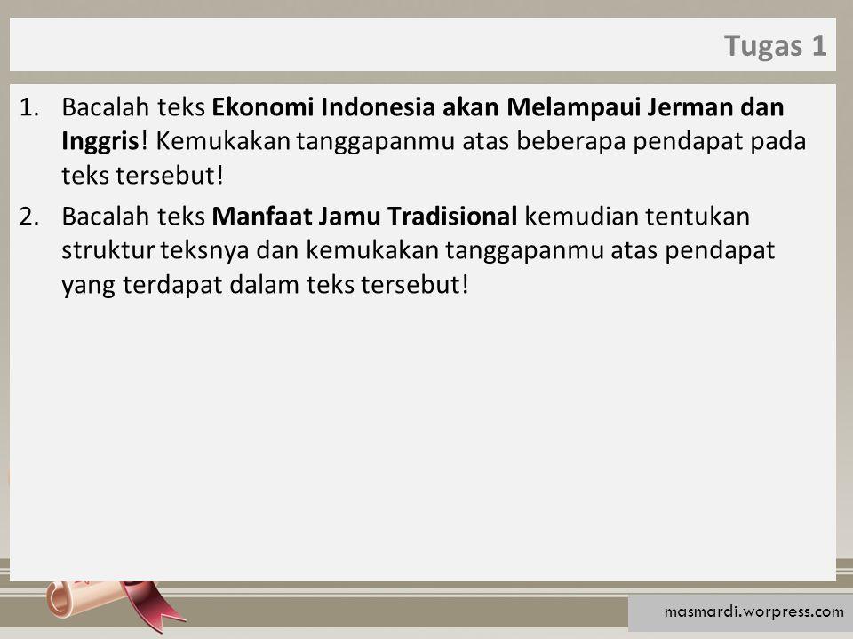 Tugas 1 1.Bacalah teks Ekonomi Indonesia akan Melampaui Jerman dan Inggris.