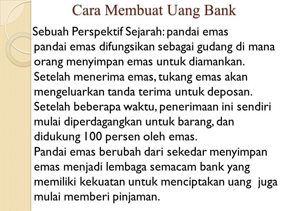Rasio Cadangan Minimum Penurunan rasio cadangan minimum memungkinkan bank memiliki lebih banyak simpanan dengan volume cadangan yang ada.