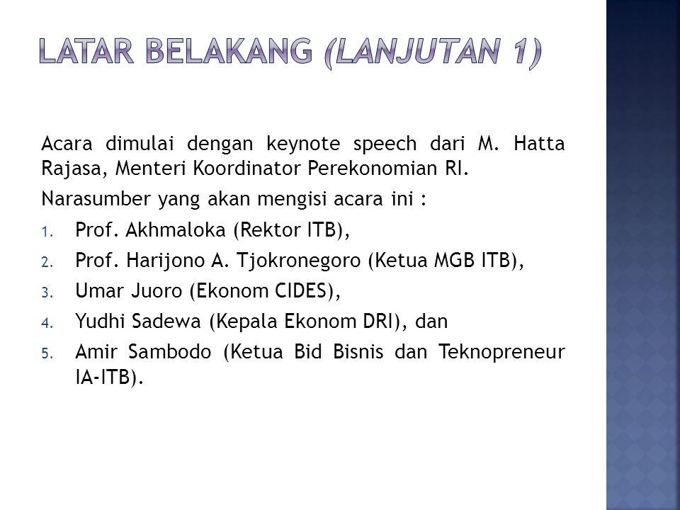 Acara dimulai dengan keynote speech dari M.Hatta Rajasa, Menteri Koordinator Perekonomian RI.