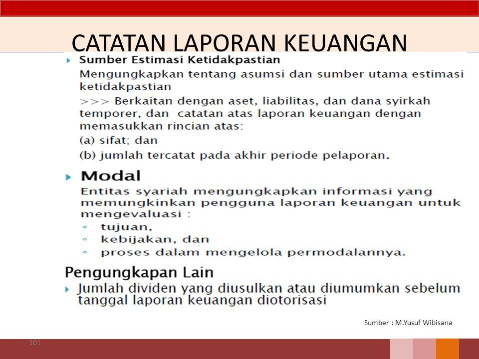 CATATAN LAPORAN KEUANGAN 101 Sumber : M.Yusuf Wibisana