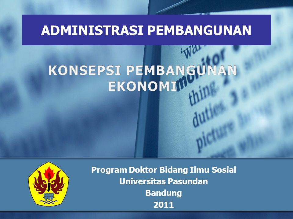 ADMINISTRASI PEMBANGUNAN Program Doktor Bidang Ilmu Sosial Universitas Pasundan Bandung 2011