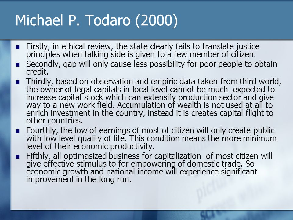 Michael P. Todaro (2000) Firstly, in ethical review, the state clearly fails to translate justice principles when talking side is given to a few membe