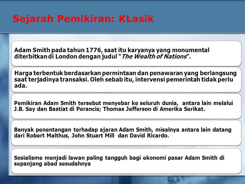 Adam Smith pada tahun 1776, saat itu karyanya yang monumental diterbitkan di London dengan judul The Wealth of Nations .