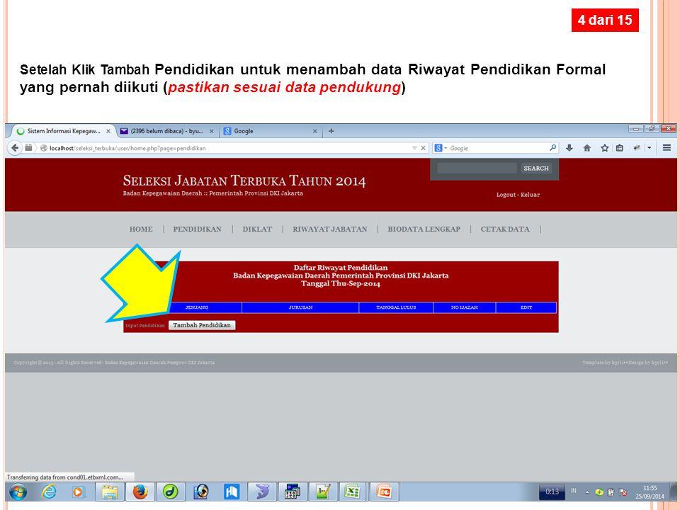 3 dari 15 Setelah Klik PENDIDIKAN untuk mengisi/merubah data Riwayat Pendidikan Formal (pastikan sesuai data pendukung)