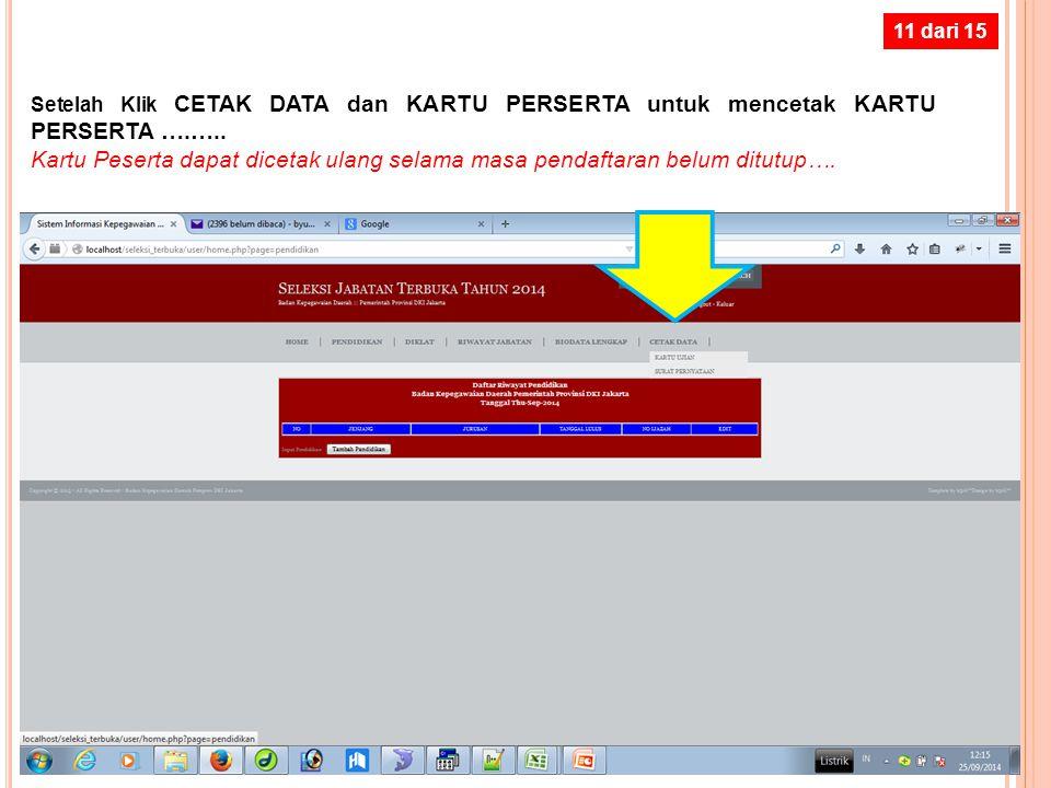 10 dari 15 Setelah Klik BIODATA LENGKAP untuk memastikan bahwa data yang Anda masukan sudah lengkap dan sesuai data pendukung….. Jika ada kesalahan si