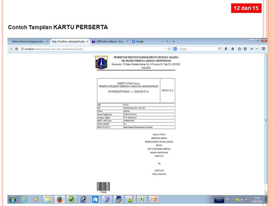 11 dari 15 Setelah Klik CETAK DATA dan KARTU PERSERTA untuk mencetak KARTU PERSERTA ….….. Kartu Peserta dapat dicetak ulang selama masa pendaftaran be