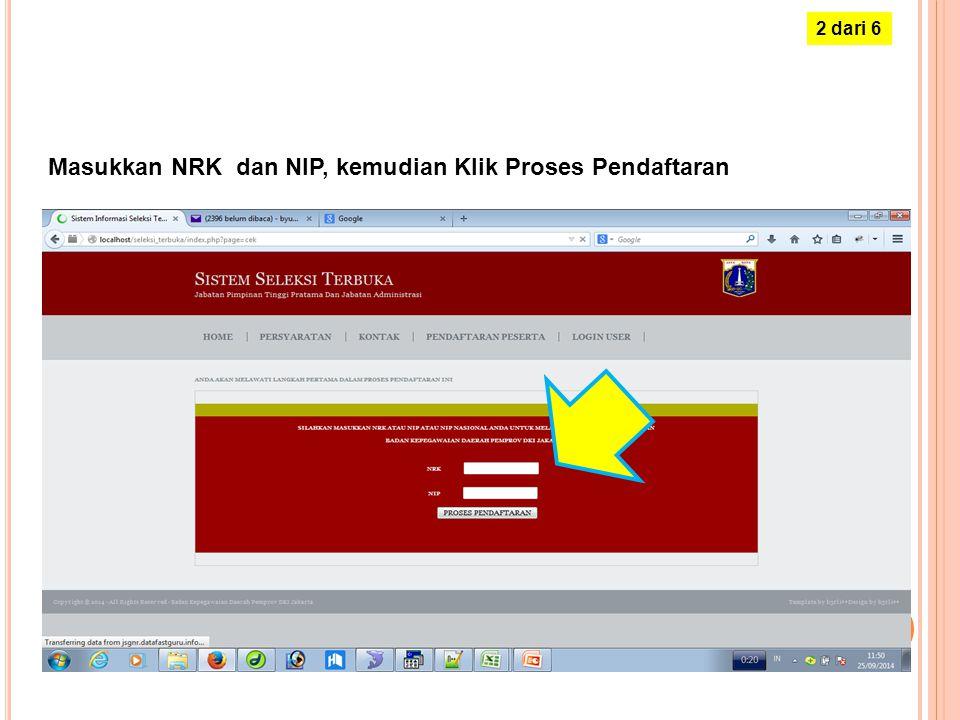 PROSES PENDAFTARAN (TAHAP-1) (Membuat User dan Password Aplikasi) Klik Menu : Pendaftaran Peserta 1 dari 6