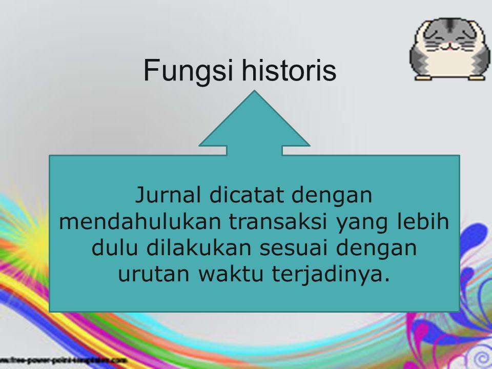 Fungsi pencatatan Jurnal menentukan ke akun mana dan dengan jumlah berapa suatu transaksi dicatat